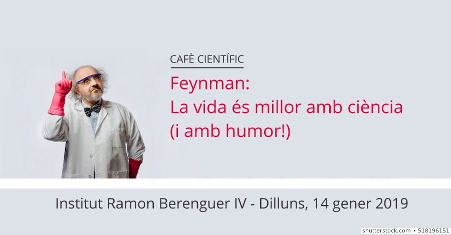 Cafè científic. Feynman: La vida és millor amb ciència (i amb humor!)