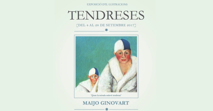 Exposició «Tendreses» de Maijo Ginovart