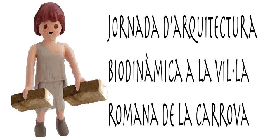 Jornades d'Arquitectura Biodinàmica a la vil·la romana de La Carrova