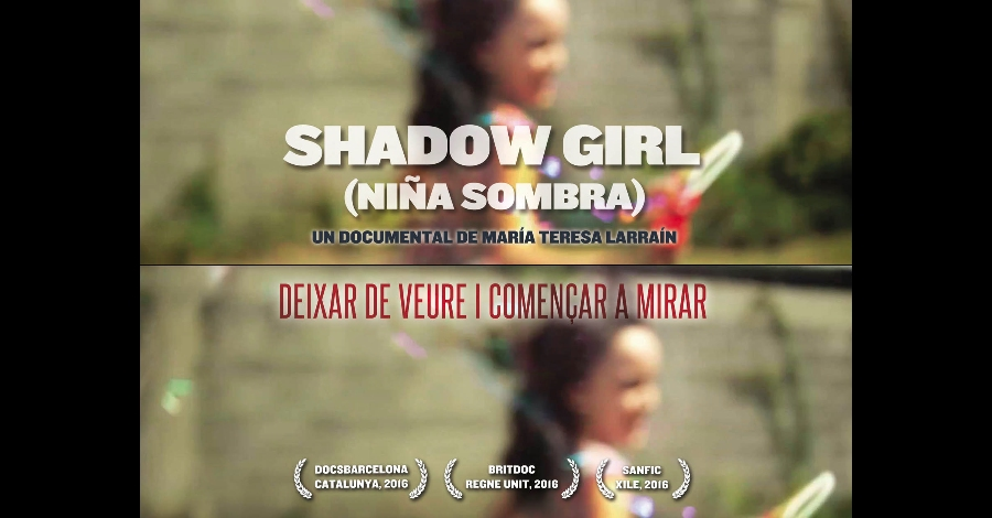"Documental del Mes: ""Niña Sombra"" (""Shadow girl"")"